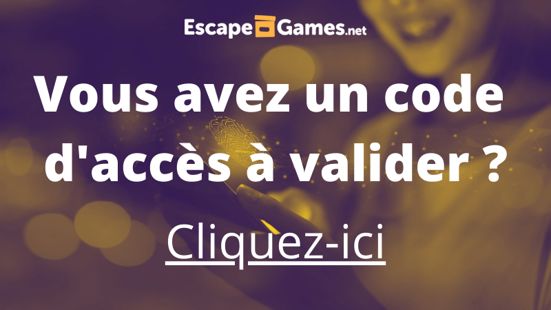 Validation code d'accès Escape-Games.net